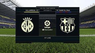 FIFA 18   Villarreal CF vs FC Barcelona   La Liga Santander 2017/18   Full Match Gameplay PS4