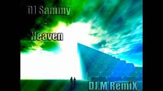 DJ Sammy - Heaven [DJ.M 2011 RemiX]