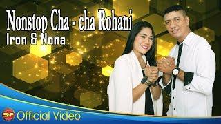 Gambar cover Nonstop Cha Cha Rohani  - Iron & Nona I Official Video