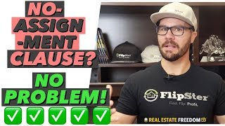 Wholesaling Real Estate - Work Around to Overcome A No-Assignment Clause