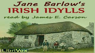 Irish Idylls | Jane Barlow | Fictional Biographies & Memoirs | Audio Book | English | 4/8