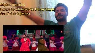 Yo Yo Honey Singh: Gur Nalo Ishq Mitha Reaction (The YOYO Remake) Malkit Singh The Golden Star |