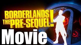 Borderlands The Pre Sequel - All Cutscenes (Game Movie)