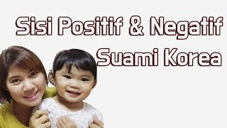 Sisi Positif & Negatif Suami Korea (Cewek Indonesia)