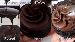 How To Make Chocolate Ganache Recipe- 3Ways! Poured, Piped, Whipped/Tutorial Part 7