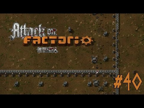 Build it Up, and Tear it Down!! // [Attack on] Factorio #40