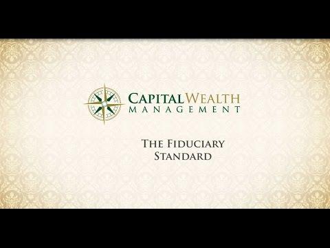 Capital Wealth- Fiduciary Responsibility