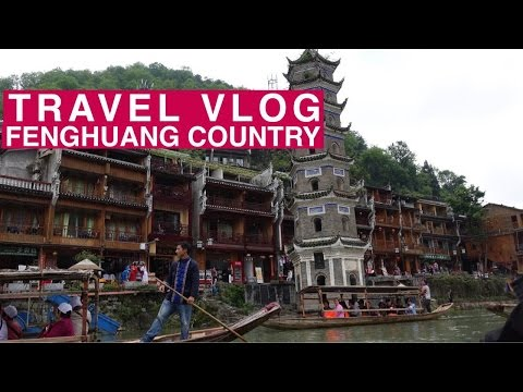 TRAVEL VLOG #2 | Fenghuang Country (Phoenix Ancient Town) : Hunan Province, Zhangjiajie China 凤凰县.