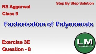 Factorisation Of Polynomials | Class 9 Exercise 3E Question 8 | RS Aggarwal |Learn Maths