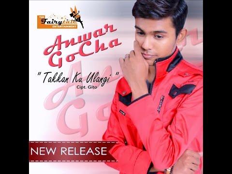 Anwar GoCha - Takkan Ku Ulangi ( Single Dangdut Baru 2015 )