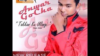 Download Anwar GoCha - Takkan Ku Ulangi ( Single Dangdut Baru 2015 ) Mp3