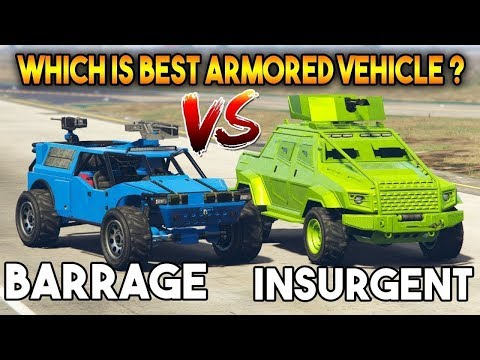GTA 5 ONLINE : BARRAGE VS INSURGENT PICK UP (BEST ARMORED VEHICLE)