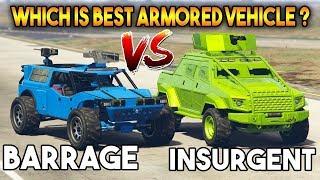 GTA 5 ONLINE : BARRAGE VS INSURGENT PICK UP (BEST ARMORED VEHICLE)