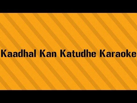 Kaadhal Kan Kattuthe - Kaaki Sattai - Karaoke (With Lyrics)