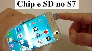 Colocar Chip e Cartão SD no GALAXY S7 ( 2 chips da operadora?)