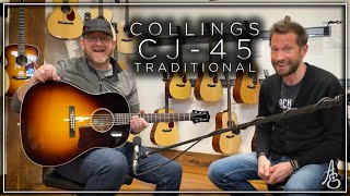 The ALL NEW Collings CJ-45 Traditional
