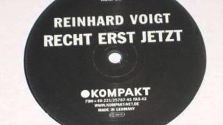 Reinhard Voigt - Recht Erst Jetzt (Original Mix)