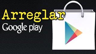 Como reparar Google play o whatsapp cuando no funcionan