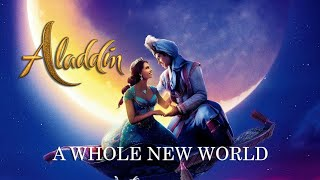 A Whole New World (Aladdin 2019 MV)