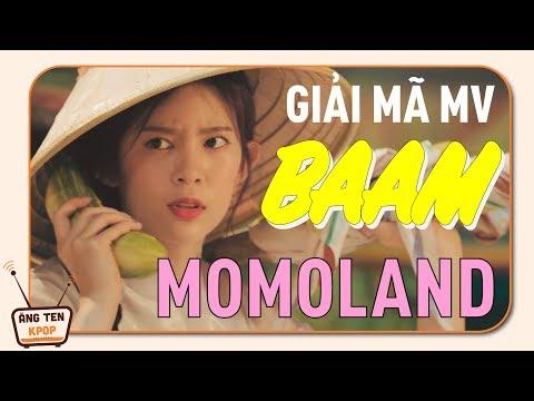 [PHÂN TÍCH MV] MOMOLAND Mang Cả Thế Giới Vào MV BAAM