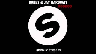 DVBBS & Jay Hardway - Voodoo (Original Mix) FREE DOWNLOAD