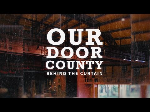 Our Door County - Behind The Curtain of Door County Theater