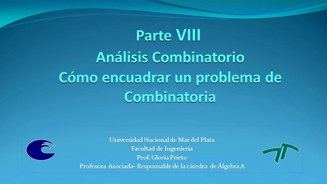 Análisis Combinatorio - Parte VIII - Cómo encuadrar un problema de ...