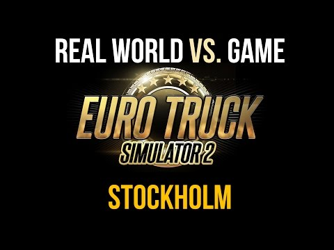 Euro Truck Simulator 2 - Stockholm: Real world vs. Game