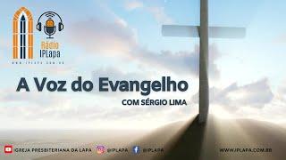 A Voz do Evangelho - Morte e Ressurreição