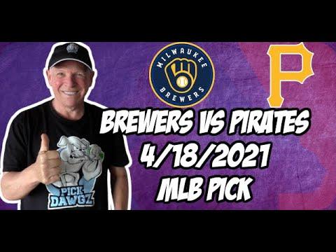 Pittsburgh Pirates vs Milwaukee Brewers 4/18/21 MLB Pick and Prediction MLB Tips Betting Pick