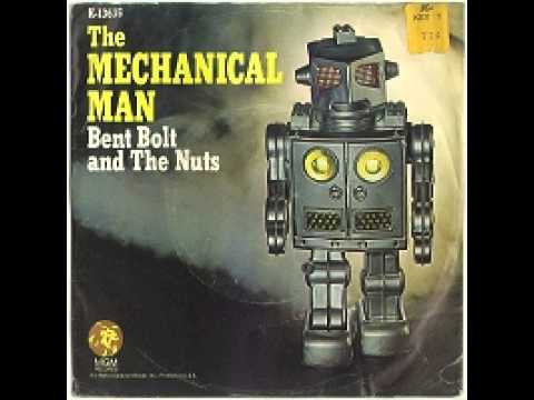 Bent Bolt & the Nuts - The Mechanical Man
