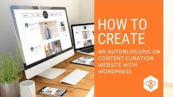 How to Create an Autoblogging or Content Curation Website with WordPress