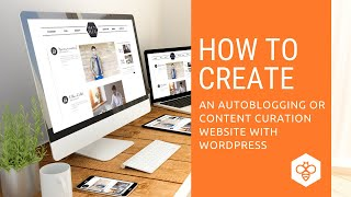 How to Create an Autoblogging Website with WordPress and WP RSS Aggregator thumbnail