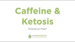 Caffeine & Ketosis: Friend or Foe?