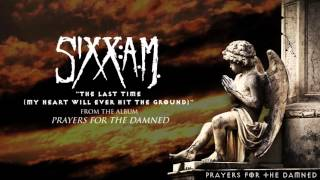 "Sixx:A.M. - ""The Last Time (My Heart Will Ever Hit the Ground)"" (Audio Stream)"