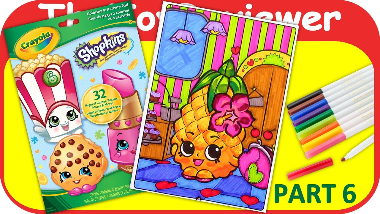 Captivating Part 6   Shopkins Coloring Book Pineapple Crush Crayola Marker Unboxing Toy  Review By TheToyReviewer
