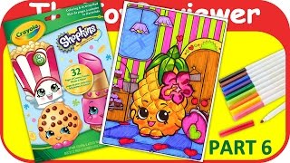 Part 6 - Shopkins Coloring Book Pineapple Crush Crayola Marker Unboxing Toy Review by TheToyReviewer
