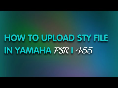 How to upload sty file in Yamaha psr I455