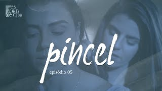 "Esconderijo | Episódio 05 ""Pincel"" 