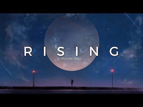 Rising  A Future Bass Mix