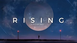 Rising | A Future Bass Mix 2017 Video