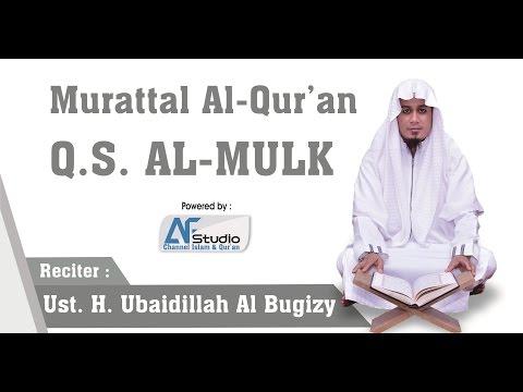 Bacaan Al Qur'an Surah Al Mulk | H. Ubaydillah Al Bugizy