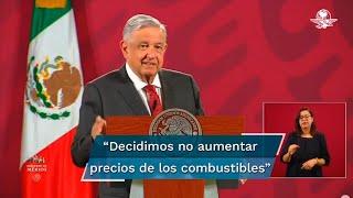 Desde que llegamos al gobierno decidimos no aumentar los precios de los combustibles. Hemos cumplido y vamos a continuar con eso, afirma Andrés Manuel López Obrador, presidente de México