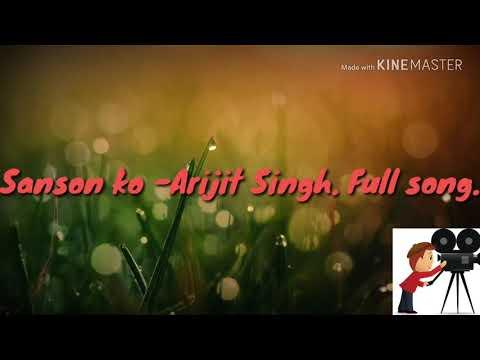 Sanson ko -Arijit Singh Song. Sonson ko -Arijit singh song mp3