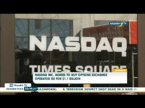 Nasdaq Inc  Agrees to buy options exchange operator ise for $1 1 bln - Kazakh TV