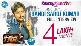 Suryasthamayam Director & Actor Bandi Saroj Kumar Full Interview || Frankly With TNR #146