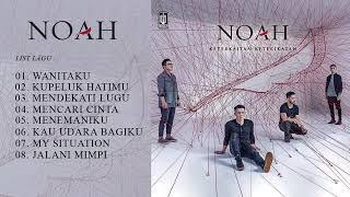 Playlist FULL ALBUM NOAH KETERKAITAN KETERIKATAN