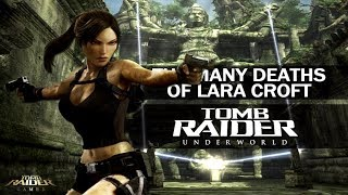 The Many Deaths of Lara Croft - Tomb Raider : Underworld (2008)