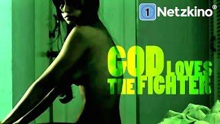 God Loves the Fighter (Thriller, Drama, ganzer Film auf Deutsch Thriller, kompletter Film) *HD*