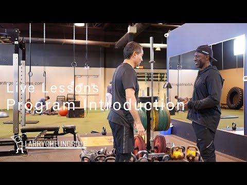 Live Lessons with Jonathan Wong in the Gym #2 (FULL SESSION) 11/21/2018 – Introducing the Program